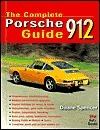 The Complete Porsche 912 Guide  by  Duane Spencer
