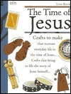 The Time of Jesus Lois Rock