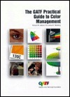 The Gatf Practical Guide to Color Management Richard M. Adams