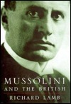Mussolini and the British Richard Lamb