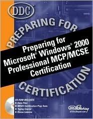 Preparing for Microsoft Windows 2000 Professional MCP/MCSE Certification  by  DDC Publishing