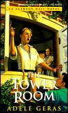 The Tower Room: The Egerton Hall Novels, Volume One Adèle Geras