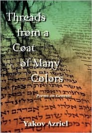 Threads from a Coat of Many Colors: Poems on Genesis  by  Yakov Azriel