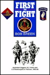 First to Fight: Australian Diggers, N. Z. Kiwis & U. S. Paratroopers in Vietnam, 1965-66 Bob Breen