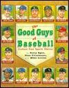 The Good Guys of Baseball: Sixteen True Sports Stories Terry Egan
