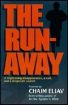 The Runaway: A Frightening Disappearance, a Cult, and a Desperate Search  by  Chaim Eliav