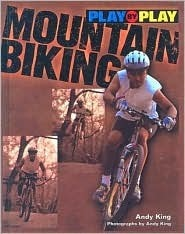 Play-By-Play Mountain Biking  by  Andy King