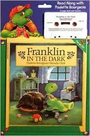 Franklin Pack #01: Franklin In The Dark (book/cass) Paulette Bourgeois