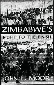 Zimbabwes Fight to the Finish  by  John Moore