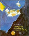 To Pluto and Back: A Voyage in the Milky Way  by  Gunilla Ingves