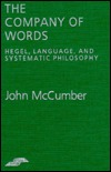 The Company of Words: Hegel, Language, and Systematic Philosophy  by  John McCumber