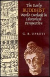 Early Buddhist World Outlook in Historical Perspective G. B. Upreti