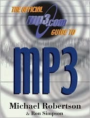 The Official MP3.com Guide to MP3  by  Michael          Robertson