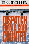Dispatch from a Cold Country  by  Robert Cullen