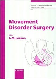 Movement Disorder Surgery: Progress And Challenges  by  Anthony G. Lozano