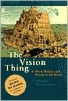The Vision Thing: Myth, Politics and Psyche in the World  by  Thomas Singer