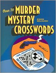 Over 70 Murder Mystery Crosswords Simon Melhuish