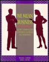 We Mean Business: Building Communication Competence In Business And Professions  by  William I. Gorden
