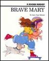 Brave Mary  by  Larry Dane Brimner