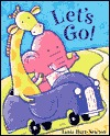 Lets Go!  by  Tania Hurt-Newton