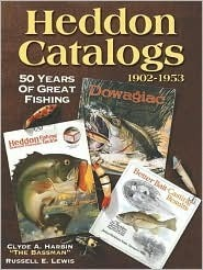 Heddon Catalogs: 50 Years of Great Fishing Clyde A. Harbin Sr.