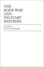 The Boer War and Military Reforms  by  Jay Stone