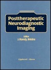 Posttherapeutic Neurodiagnostic Imaging  by  J. Randy Jinkins