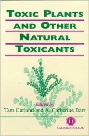 Toxic Plants & Other Natural Toxicants  by  Tam Garland