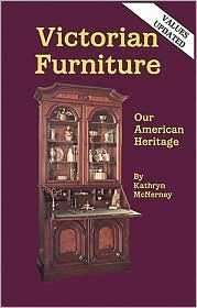 Victorian Furniture: Our American Heritage  by  Kathryn McNerney