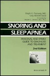 Snoring And Sleep Apnea: Personal And Family Guide To Diagnosis And Treatment  by  Ralph A. Pascualy