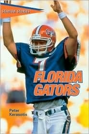 Stadium Stories: Florida Gators  by  Peter Kerasotis