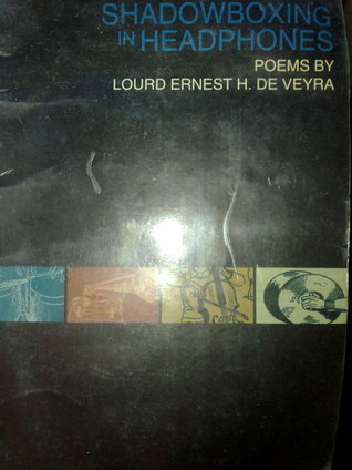 Shadowboxing in Headphones  by  Lourd Ernest H. de Veyra
