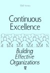 Continuous Excellence: Building Effective Organizations: A Handbook For Managers And Leaders Mel Hensey