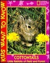 Cottontails: Little Rabbits of Field and Forest (Kids Want to Know Series)  by  National Geographic Society