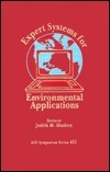Expert Systems For Environmental Applications  by  Judith M. Hushon