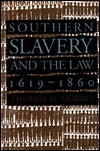 Southern Slavery and the Law, 1619-1860 Thomas D. Morris