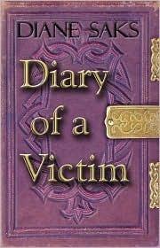 Diary of a Victim Diane Saks