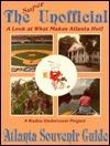 The Super Unofficial Atlanta Souvenir Guide  by  Kudzu Undercover