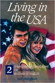 Living in the USA 2: A Competency-Based Novel for Intermediate Students of English  by  Judy Burghart
