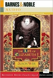 The Life of Elizabeth I (Fully Unabridged) [Audio Cassette]  by  Alison Weir