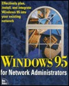 Windows 95 For Network Administrators  by  Scott Fuller