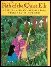 The Path of the Quiet Elk: 6a Native American Alphabet Book Virginia A. Stroud