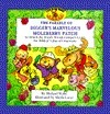 The Parable of Diggers Marvelous Moleberry Patch: In Which the Windy Woods Campers Learn the Biblical Value of Generosity Michael P. Waite
