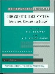 Geosynthetic Liner Systems: Innovations, Concerns, And Designs  by  Robert M. Koerner