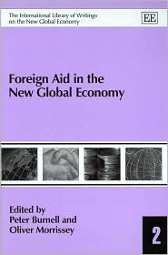 Foreign Aid in the New Global Economy Peter Burnell