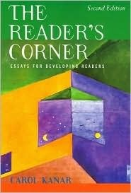 The Readers Corner: Essays for Developing Readers: Text  by  Carol C. Kanar