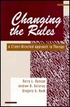 Changing the Rules: A Client-Directed Approach to Therapy  by  Barry L. Duncan