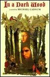 In A Dark Wood  by  Michael Cadnum