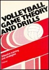 Volleyball Game Theory and Drills: Effective Training and Strategies Berthold Fröhner