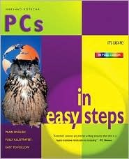 PCs In Easy Steps The Indispensable guide to personal computers Harshad Kotecha